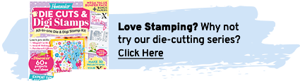 Love stamping? Why not try our die-cutting series? Click here