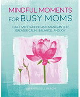 Mindful Moment for Busy Mothers